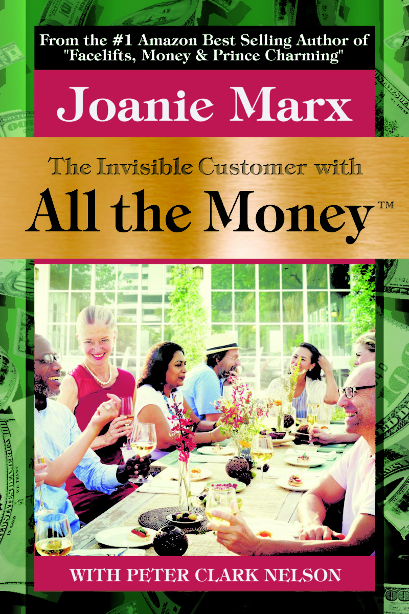 Joanie Marx The-Invisible-Customer-With-All-the-Money-COVER-1 Books by Joanie Marx