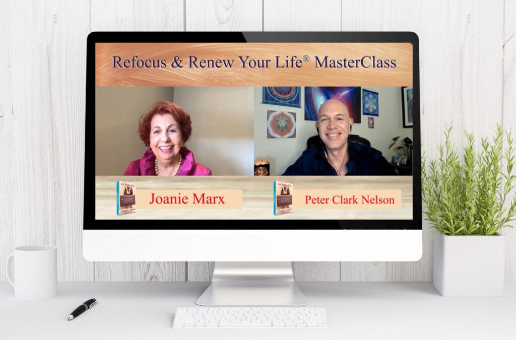 MasterClass – Refocus & Renew Your Life – Joanie Marx – Peter Clark Nelson
